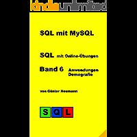 SQL mit MySQL  -  Band 6  Anwendungen Demografie: Bevölkerungsentwicklung und Gesundheitsausgaben