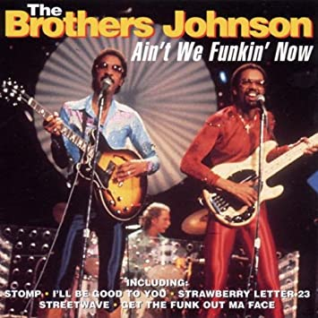 Brothers Johnson Ain t We Funkin Now Amazon Music