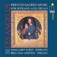 Les Angelus: French Sacred Music Soprano & Organ