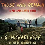Those Who Remain: The New World Series, Book 7 | G. Michael Hopf