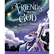 Friends With God Story Bible: Why God Loves People Like Me