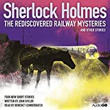 Sherlock Holmes: The Rediscovered Railway and Other Stories