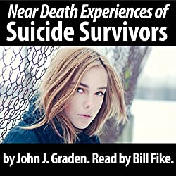 The Near Death Experiences of Suicide Survivors