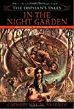 1: The Orphan's Tales: In the Night Garden