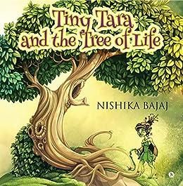 Tiny Tara and the Tree of Life - Kindle edition by Nishika ...