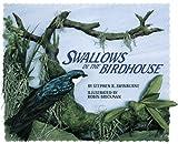 Swallows in the Birdhouse, Stephen R. Swinburne, 1590783298