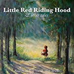 Little Red Riding Hood and Other Tales |  Brothers Grimm,E. Nesbit,Andrew Haven Lang,Rudyard Kipling,Johnny Gruelle,George Putnam