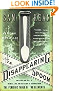 #8: The Disappearing Spoon: And Other True Tales of Madness, Love, and the History of the World from the Periodic Table of the Elements