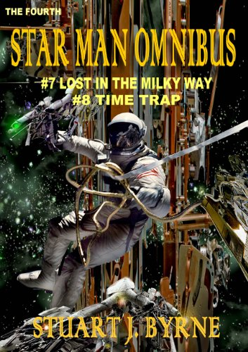 THE FOURTH STAR MAN OMNIBUS: #7 Lost in the Milky Way & #8 The Time Trap