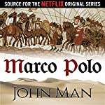 Marco Polo: The Journey That Changed the World | John Man