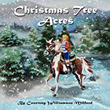 Christmas Tree Acres Audiobook by Courtney Williamson Milford Narrated by Laura Bannister
