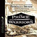 The Prince Warriors Hörbuch von Priscilla Shirer, Gina Detwiler Gesprochen von: Vikas Adam, Nora Hunter, Andrew Eiden