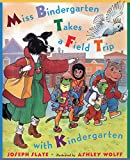 Miss Bindergarten Takes a Field Trip with Kindergarten (Miss Bindergarten Books (Paperback))