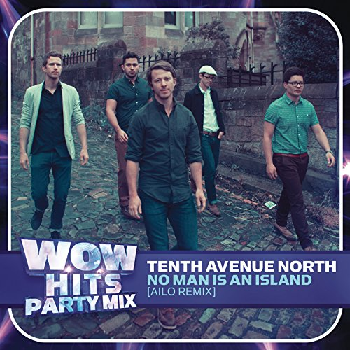 No Man Is An Island Ailo Remix By Tenth Avenue North On