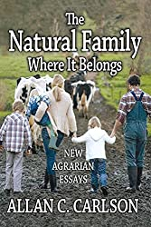 The Natural Family Where It Belongs: New Agrarian Essays