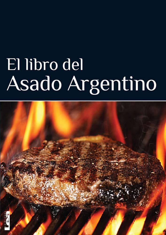 El Libro del Asado Argentino: Amazon.es: Eduardo Casalins ...