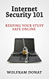 Internet Security 101: Keeping Your Stuff Safe Online