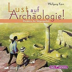 Detektive der Vergangenheit (Lust auf Archäologie!)