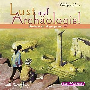 Detektive der Vergangenheit (Lust auf Archäologie!) Hörbuch