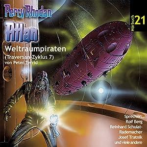 Atlan - Weltraumpiraten (Perry Rhodan Hörspiel 21, Traversan-Zyklus 7) Hörspiel