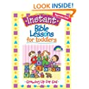 Instant Bible Lessons for Toddlers -- Growing Up for God