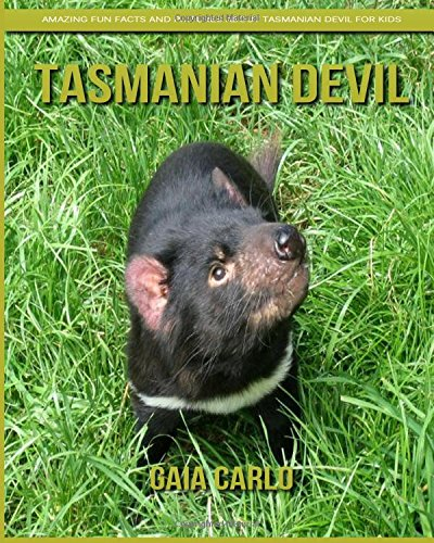 Read Online Tasmanian Devil: Amazing Fun Facts and Pictures about Tasmanian Devil for Kids PDF