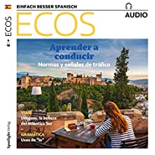 ECOS audio - Aprender a conducir. 4/2018: Spanisch lernen Audio - Autofahren lernen Hörbuch von div. Gesprochen von: div.
