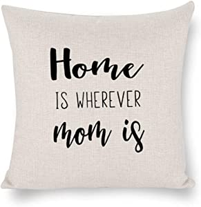 Home is Wherever Mom is Throw Pillow Case Cushion Cover, Pillow Cover for Sofa Couch Linen, Decorative Pillowcase Gift Rustc Farmhouse Home 18x18