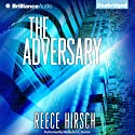 The Adversary: Chris Bruen, Book 1 Audiobook by Reece Hirsch Narrated by Benjamin L. Darcie