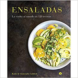 Ensaladas: La vuelta al mundo en 120 recetas: Katie; Caldesi, Giancarlo Caldesi: 9788416407255: Amazon.com: Books