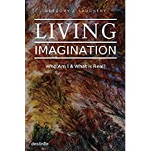 Living Imagination: Who Am I & What is Real?