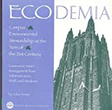 Ecodemia : Campus Environmental Stewardship at the Turn of the 21st Century, Keniry, Julian, 0945051573