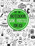 img - for My Big Book of Side Hustle Ideas! book / textbook / text book
