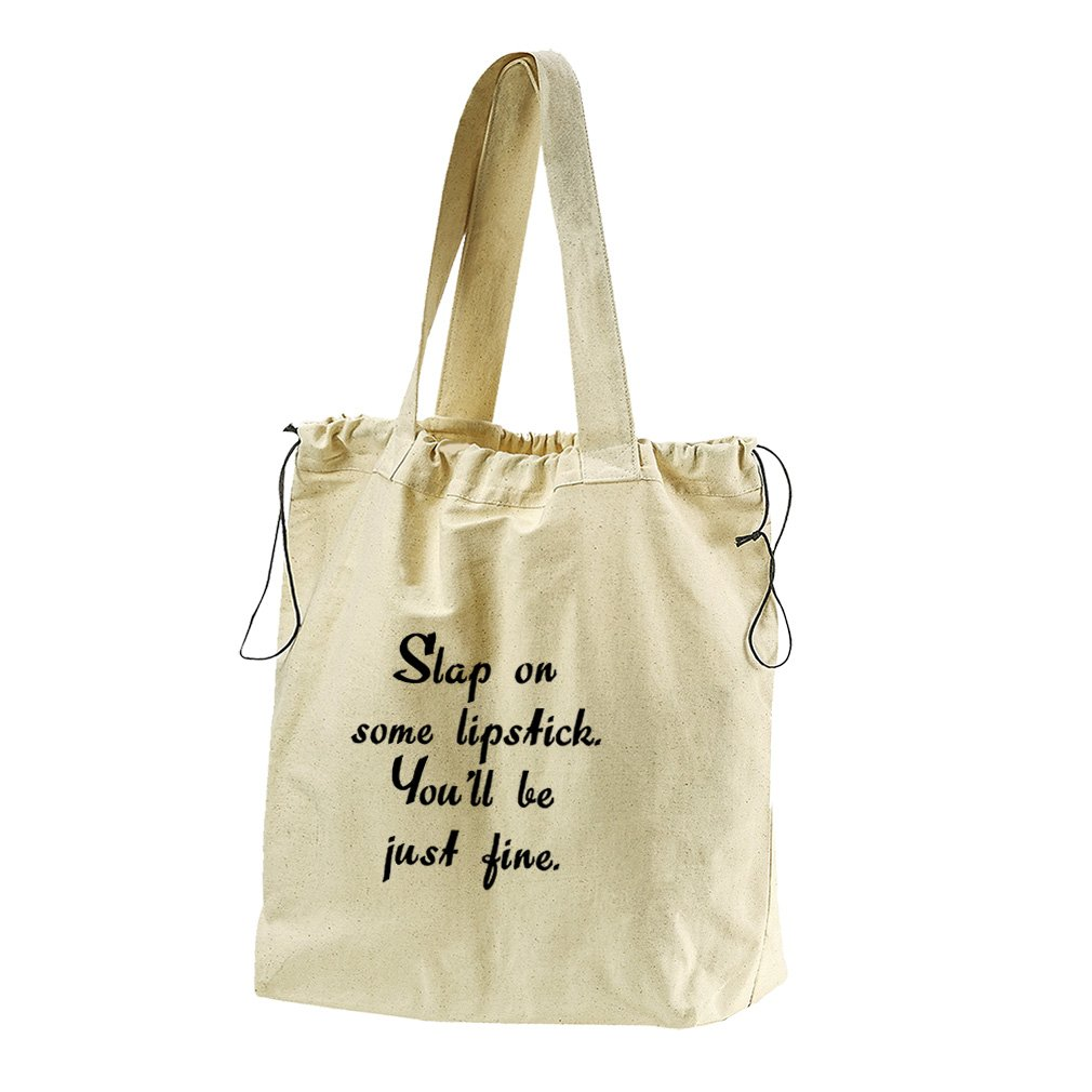 Slap On Some Lipstick You'Ll Be Just Fine Canvas Drawstring Beach Tote Bag