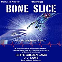 Bone Slice: Gina Mazzio, Book 7 Audiobook by Bette Golden Lamb, J. J. Lamb Narrated by Beth Richmond