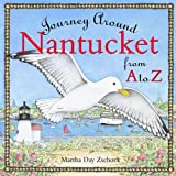 Journey Around Nantucket from A to Z, Martha Zschock, 1933212829