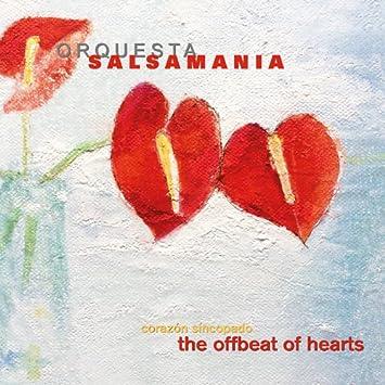 The Offbeat Of Hearts Corazón Síncopado Orquesta Salsamanía