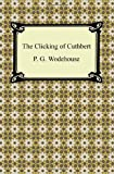 The Clicking of Cuthbert, P. G. Wodehouse, 1420943235