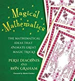 img - for Magical Mathematics: The Mathematical Ideas That Animate Great Magic Tricks by Persi Diaconis, Ron Graham (2011) Hardcover book / textbook / text book