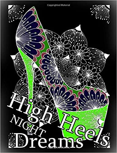 High Heels NIGHT Dreams - Adult Coloring Book (Coloring Book for Relax) Paperback – June 19, 2016 by The Art Of You (Author)