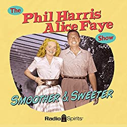 The Phil Harris - Alice Faye Show: Smoother and Sweeter