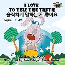 I Love to Tell the Truth (bilingual korean books, korean childrens books in hangul, korean for kids, english korean books, korean kids books) (English Korean Bilingual Collection)