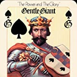 The Power And The Glory by Gentle Giant (2010-01-26)
