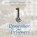 Remember the Prisoners: He Came to Set the Captives Free | Reverend Joaquin R Larriba