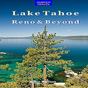 Lake Tahoe, Reno and Beyond Audiobook