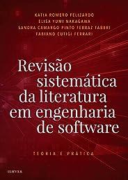 Revisão sistemática da literatura em engenharia de software: Teoria e Prática
