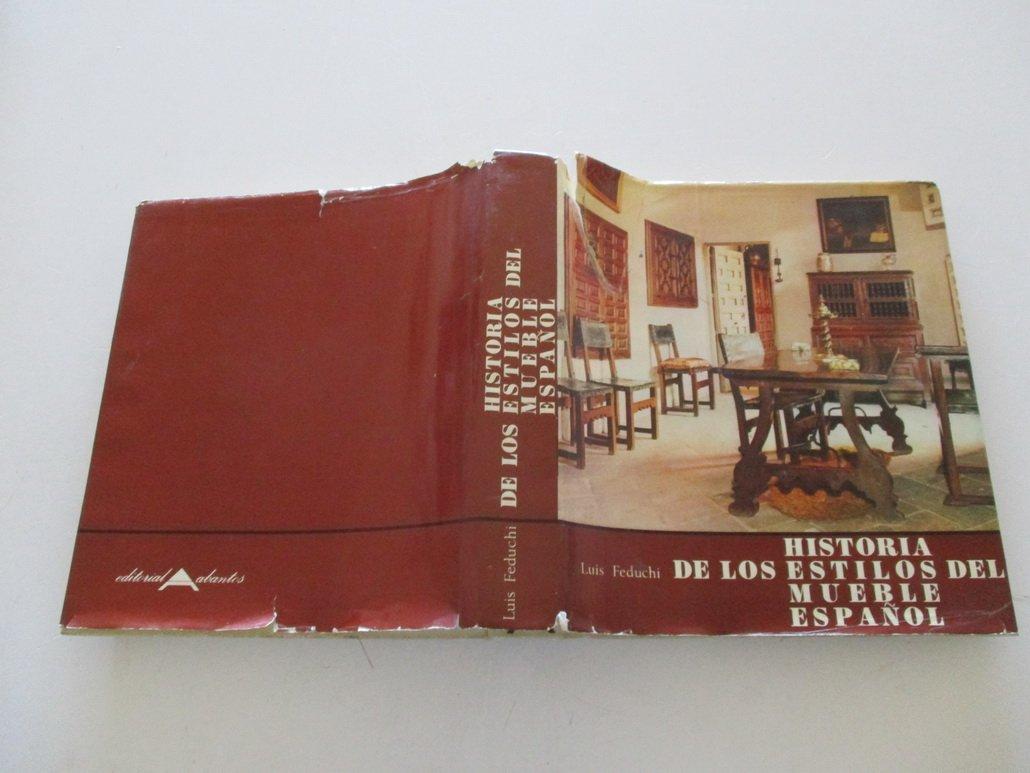HISTORIA DE LOS ESTILOS DEL MUEBLE ESPAÑOL Fotografía En Color Y B/n. Buen  Estado: Amazon.es: LUIS FEDUCHI: Libros