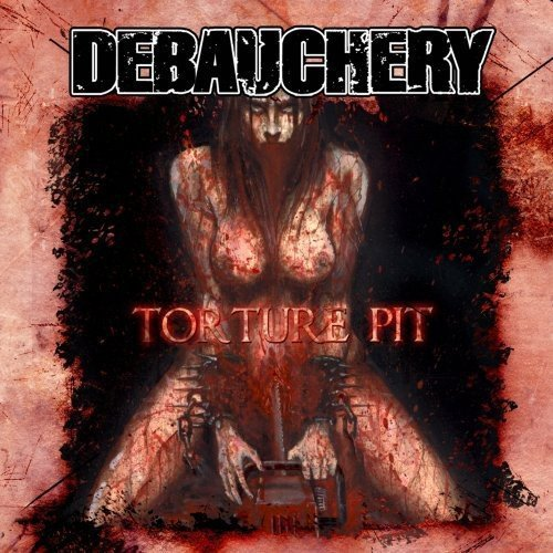 Price comparison product image Torture Pit by Debauchery