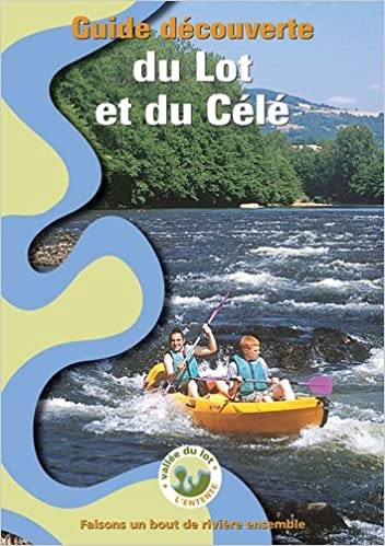 Lire en ligne Guide Canoe Kayak : Lot et Célé pdf, epub ebook