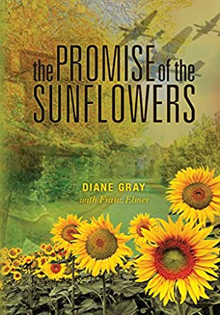 Amazon the promise of the sunflowers ebook diane gray franz kindle store kindle ebooks biographies memoirs fandeluxe PDF